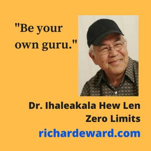 Dr. Ihaleakala Hew Len, Zero Limits, Be your own guru