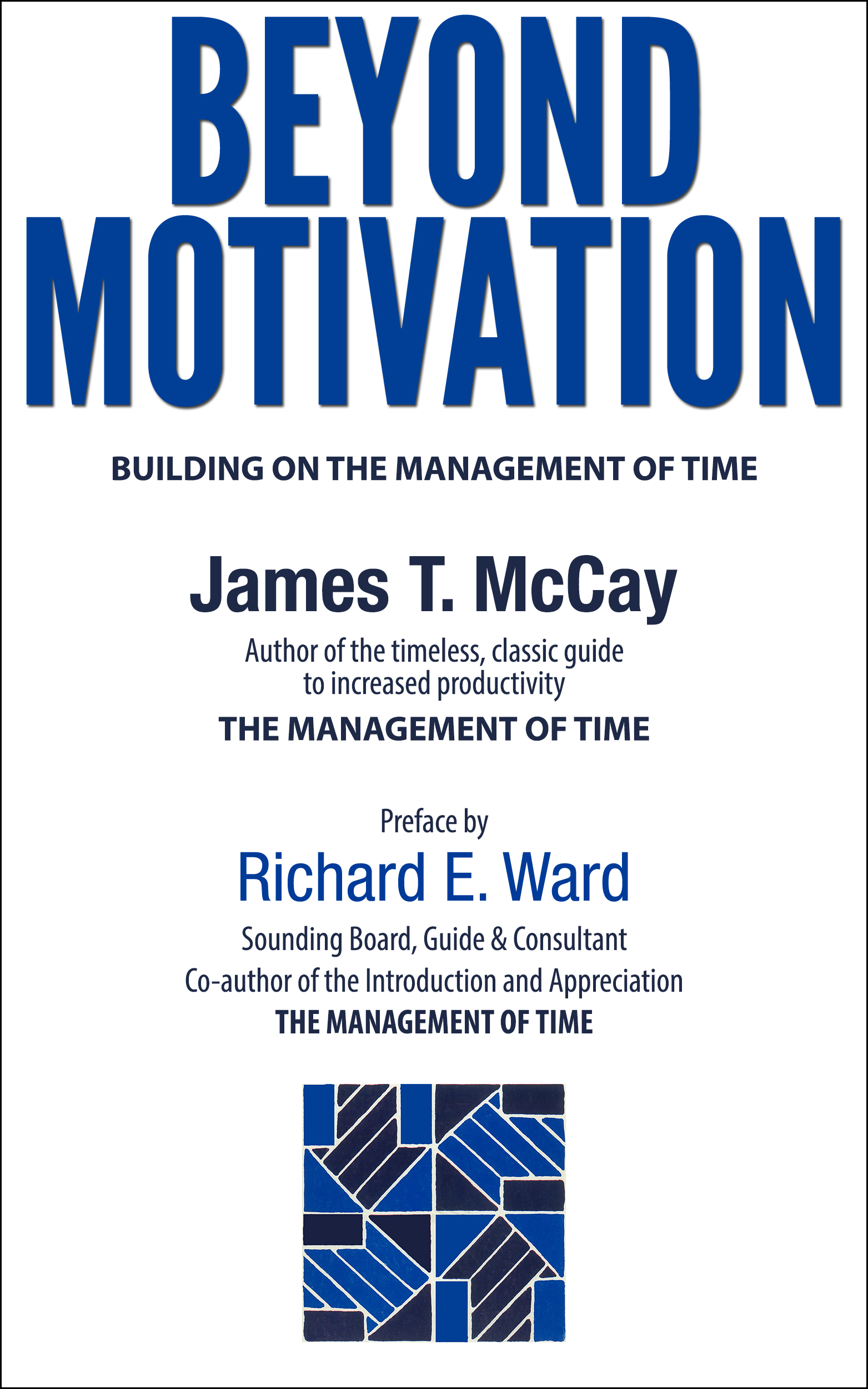 Buy Beyond Motivation by James T. McCay