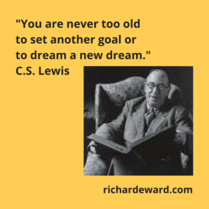 You are never to old to set another goal