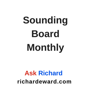 Ask Richard - Sounding Board Monthly