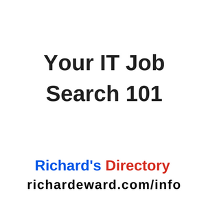 Your IT Job Search 101 by Richard E. Ward