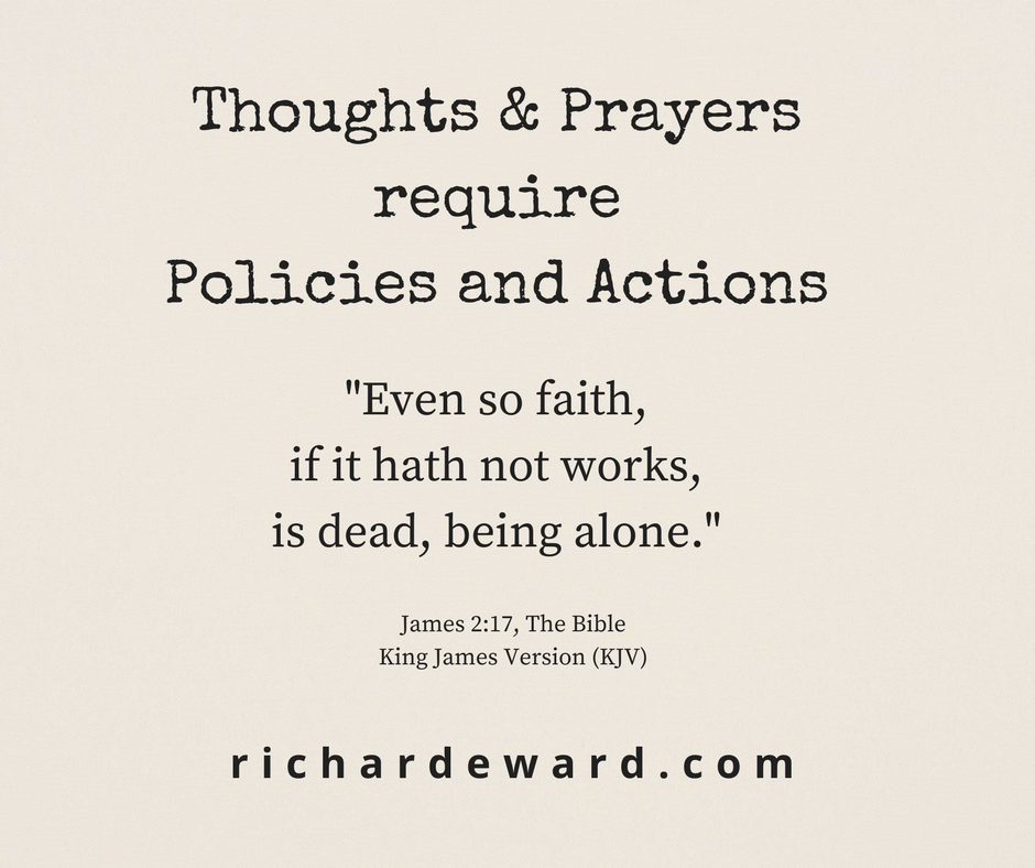 Thoughts & Prayers require Policies & Actions