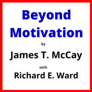 Beyond Motivation