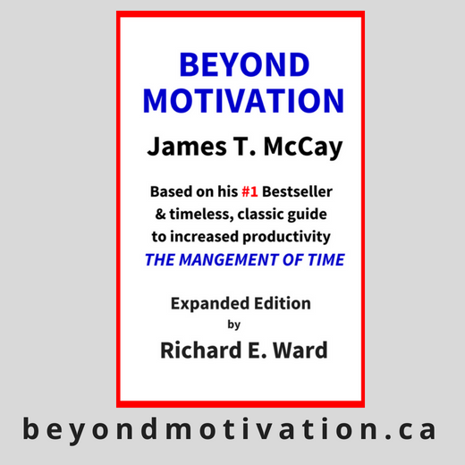 Beyond Motivation by James T. McCay withRichard E. Ward