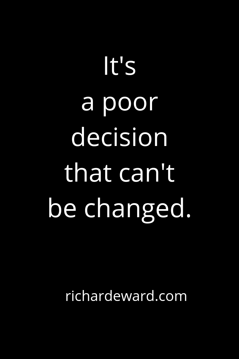 It's a poor decision that can't be changed.