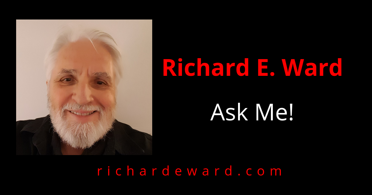 Richard E. Ward. Ask me. Sounding Board. Consultant.