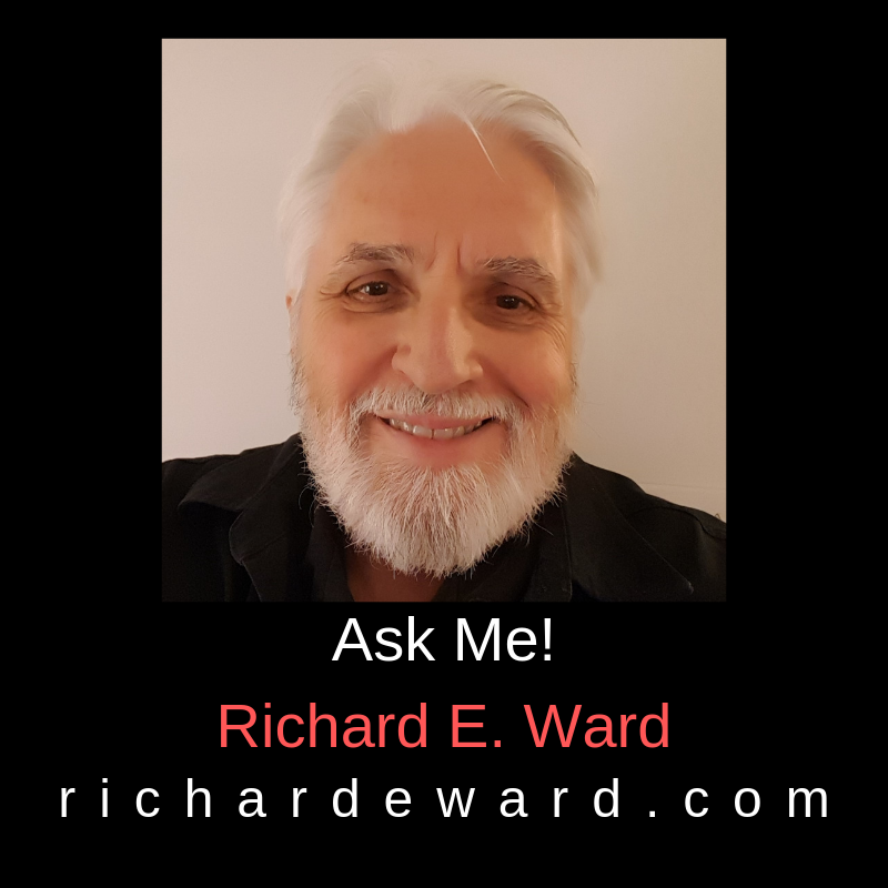 Richard E. Ward - Ask Me!