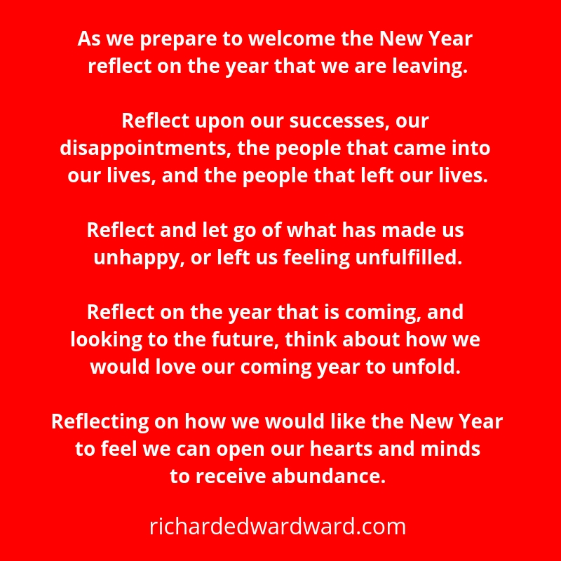 As we prepare to welcome the New Year reflect on the year that we are leaving by Richard Edward Ward