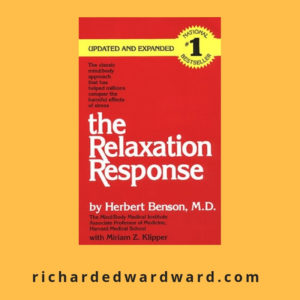 The Relaxation Response by Herbert Benson at richardedwardward.com