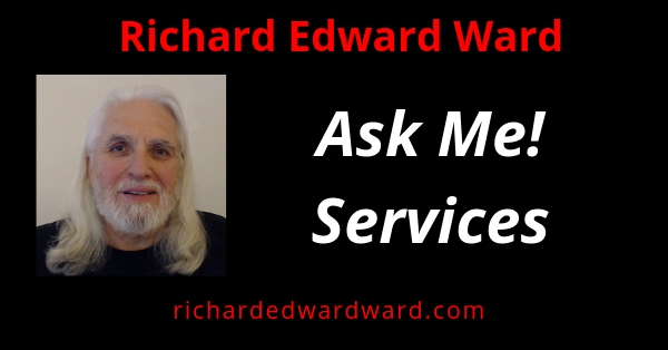 Ask Me! Services - Richard Edward Ward