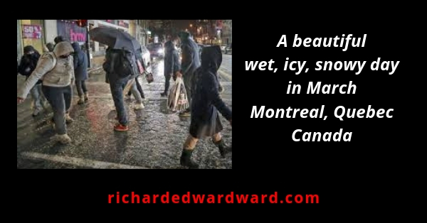 A beautiful wet, icy, snowy say in March in Montreal, Quebec