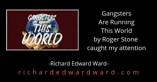 Gangsters Are Running This World by Roger Stine caught my attention today