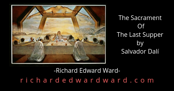 The Sacrament Of The Last Supper by Salvator Dali
