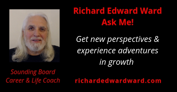 Ask Me! Sounding Board Career Life Coaching - Richard Edward Ward
