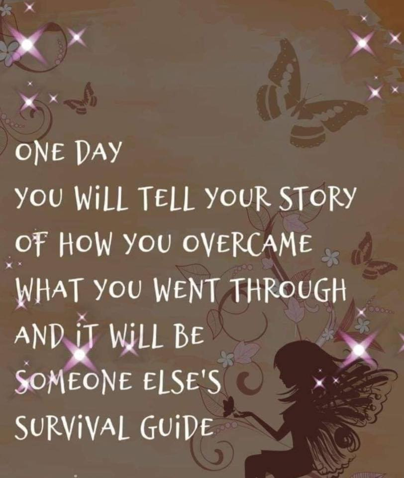 One day you will tell your story..