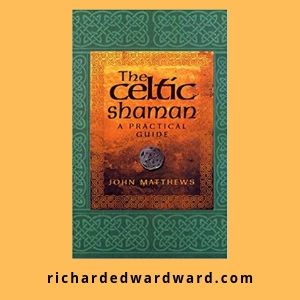 The Celtic Shaman (Practical Guide) by John Matthews
