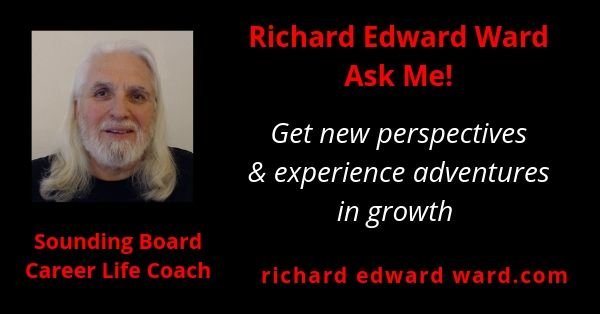 Richard Edward Ward - Sounding Board Career Life Coach