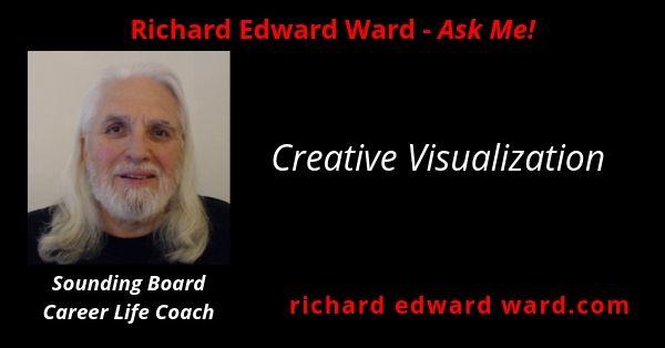 Creative Visualization with Richard Edward Ward