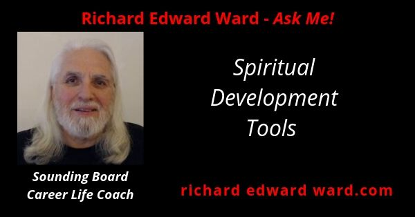 Spiritual Development Tools with Richard Edward Ward