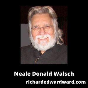 Neale Donald Walsch @ Richard Edward Ward