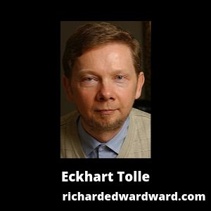 Eckhart Tolle @ Richard Edward Ward