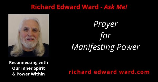 Prayer for Manifesting Power from Praying with Power by Jose Stevens with Richard Edward Ward