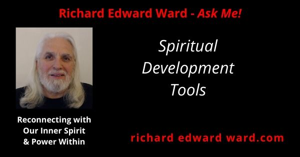 Spiritual Development Tools - Richard Edward Ward