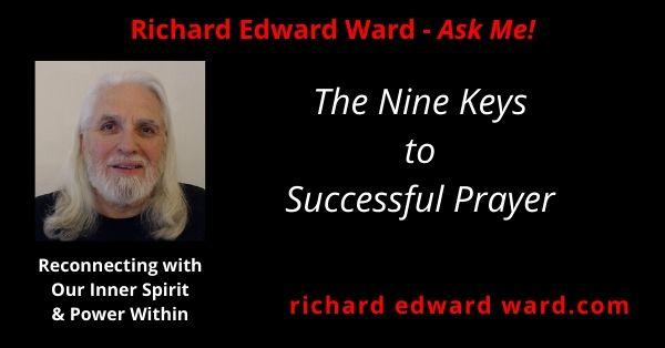 The Nine Keys to Successful Prayer with Richard Edward Ward