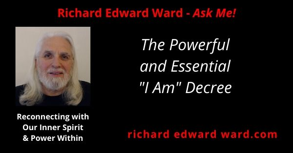 The powerful and essential I Am decree with Richard Edward Ward