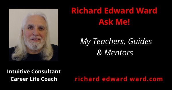 my teachers guides and mentors - richard edward ward