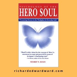 Psychology of the Hero Soul: Awaken your inner hero to live your highest life  by Sharif Khan