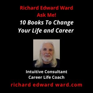10 Books To Change Your Life and Career by Richard Edward Ward